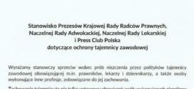 Stanowisko Prezesów Krajowej Rady Radców Prawnych, Naczelnej Rady Adwokackiej, Naczelnej Rady Lekarskiej i Press Club Polska dotyczące ochrony tajemnicy zawodowej